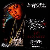 Natural Born Killa 2.0 Reloaded by Killa Kyleon