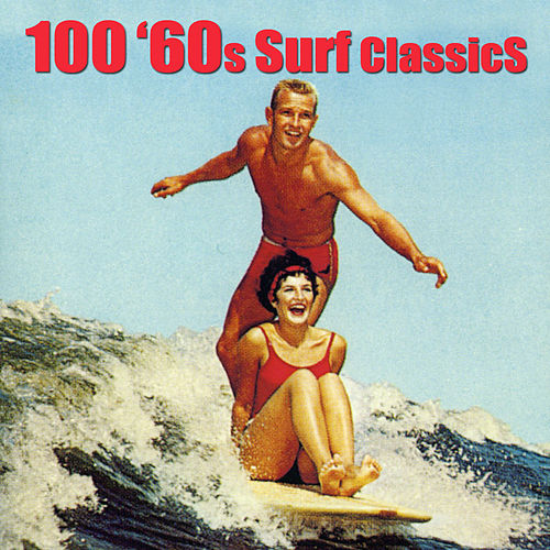 100 '60s Surf Classics by Various Artists