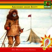 Amundsen gegen Scott: Wettlauf zum Südpol by Kinder Hörspiel