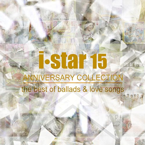 i star 15 ANNIVERSARY COLLECTION the best of ballads & love songs by Various Artists