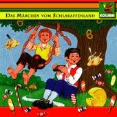 Das Märchen vom Schlaraffenland / Die Drei Federn by Kinder Hörspiel