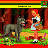 Rotkäppchen / Der Wolf und die sieben Geisslein / Die Eule by Kinder Hörspiel