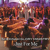 Just For Me by Shekinah Glory Ministry