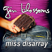 Miss Disarray by Gin Blossoms