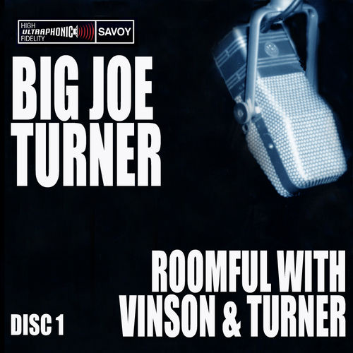 Roomful With Vinson and Turner by Big Joe Turner