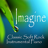 Imagine - Classic Soft Rock - Instrumental Piano by Piano Music Songs