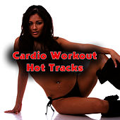 Cardio Workout Hot Tracks by Cardio Workout Crew