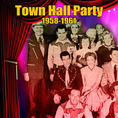 Town Hall Party 1958-1961 by Various Artists