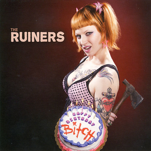 Happy Birthday Bitch by The Ruiners (1)