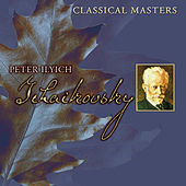 Classical Masters: Peter Ilyich Tchaikovsky by Various Artists