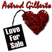 Love For Sale by Astrud Gilberto