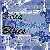Delta House Blues by Various Artists