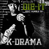 DIE-IT (feat. Humble Tip) by k-Drama