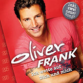 Ich wette auf Dich und mich - Das Beste aus 25 Jahren by Oliver Frank