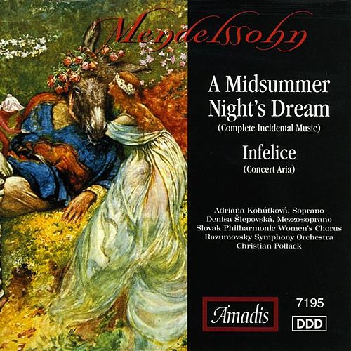 Mendelssohn: A Midsummer Night's Dream, Opp. 21 and 61 by Various Artists