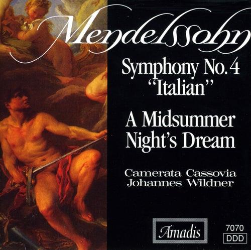 Mendelssohn: Symphony No. 4, 'Italian' / A Midsummer Night's Dream (Excerpts) by Johannes Wildner