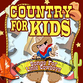 Country For Kids - Songs For Little Cowboys by The Countdown Kids