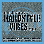 Mental Madness pres. HARDSTYLE VIBES Vol. 3 by Various Artists