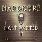 Hardcore Most Wanted, vol. 3 by Various Artists