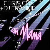 Oh Mama by Chris Cox