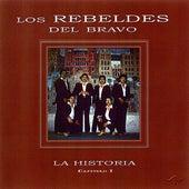 La Historia Capitulo 1 by Los Rebeldes Del Bravo