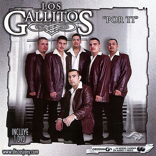 Por Ti by Los Gallitos