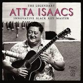 The Legendary Atta Isaacs: Innovative Slack Key Master by Atta Isaacs