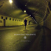 Immortel by Dernière Volonté