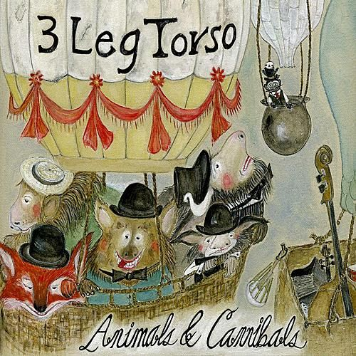 Animals & Cannibals by 3 Leg Torso