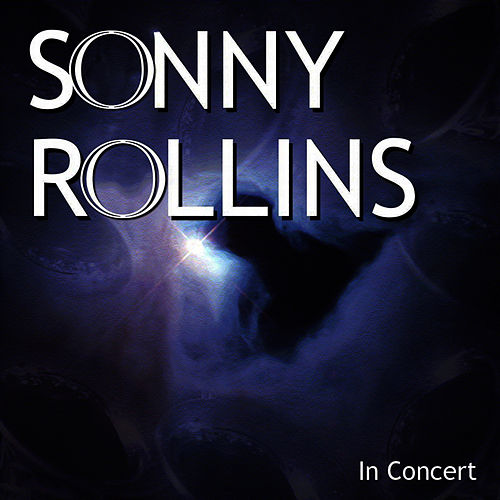 In Concert by Sonny Rollins