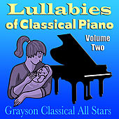 Lullabies of Classical Piano Volume Two by Grayson Classical All Stars