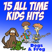 15 All Time Kids Hits by Dogs