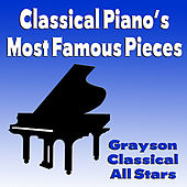 Classical Piano's Most Famous Pieces by Grayson Classical All Stars