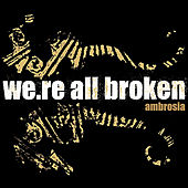 Ambrosia - Single by We're All Broken