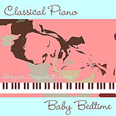 Classical Piano Baby Bedtime by Grayson Classical All Stars