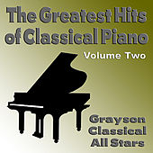 The Greatest Hits of Classical Piano Volume Two by Grayson Classical All Stars
