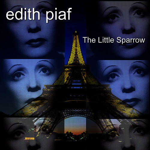 The Little Sparrow by Edith Piaf