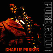 Pure Gold - Charlie Parker, Vol. 3 by Fats Waller
