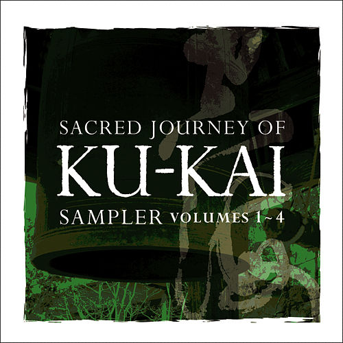 Sacred Journey of Ku-Kai Sampler, Vol. 1-4 by Kitaro