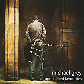 Unqualified Favourites by Michael Grey