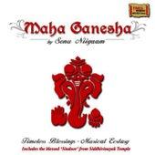 Maha Ganesha by Sonu Niigaam