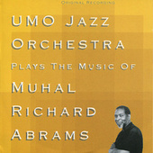 UMO Jazz Orchestra Plays the Music of Muhal Richard Adams by Umo Jazz Orchestra
