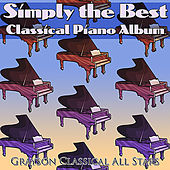 Simply the Best Classical Piano Album by Grayson Classical All Stars