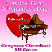 Classical Piano, A Romantic Theme Volume Two by Grayson Classical All Stars