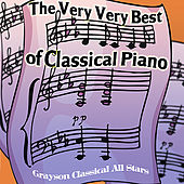 The Very Very Best of Classical Piano by Grayson Classical All Stars