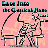 Ease Into the Classical Piano Part 2 by Grayson Classical All Stars