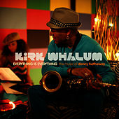 Everything Is Everything: The Music of Donny Hathaway by Kirk Whalum