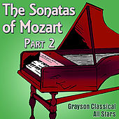 The Sonatas of Mozart Part 2 by Grayson Classical All Stars