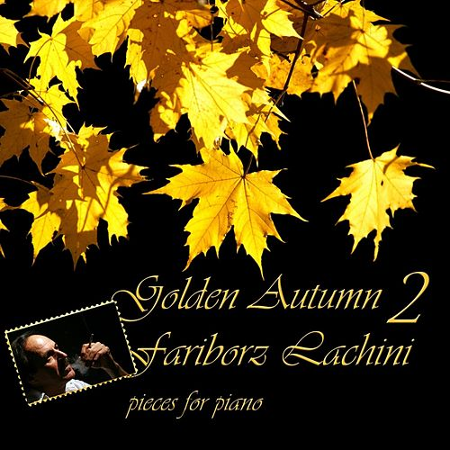 Golden Autumn 2 - Pieces for Piano by Fariborz Lachini