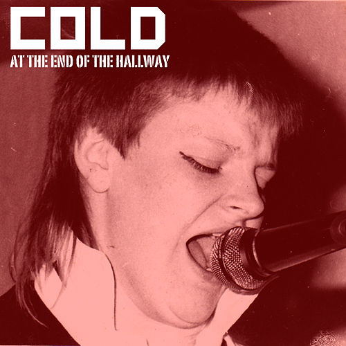 At the End of the Hallway by Cold